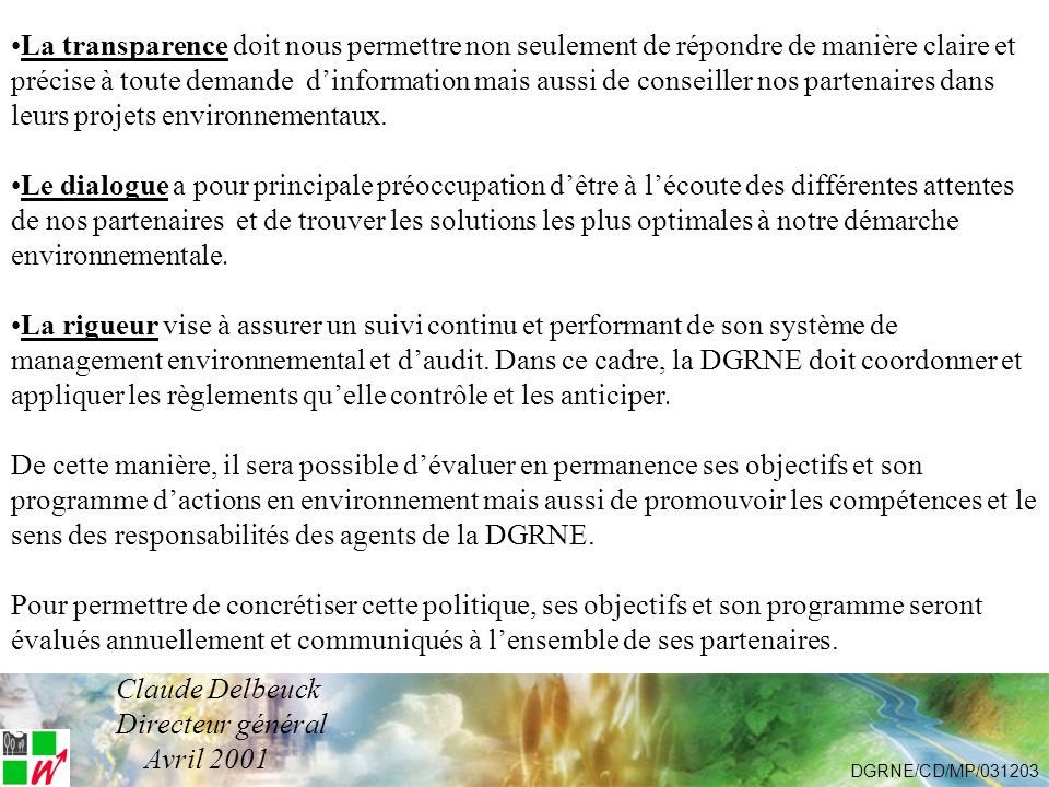 Principe de lenquête Inventaire des obligations internationales et régionales identification de la population visée préparation du contenu du formulaire préparation dune méthodologie denquête intégrée DGRNE/CD/MP/031203