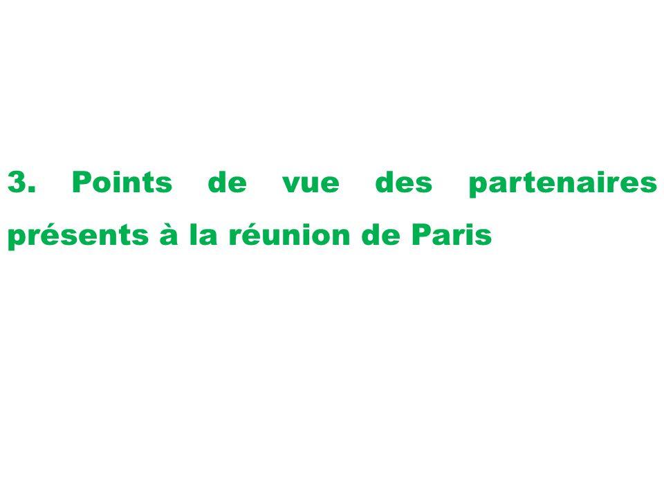 3. Points de vue des partenaires présents à la réunion de Paris