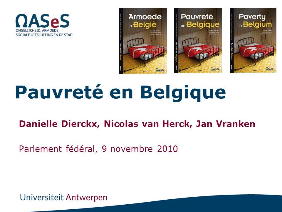 Pauvreté en Belgique Danielle Dierckx, Nicolas van Herck, Jan Vranken Parlement fédéral, 9 novembre 2010
