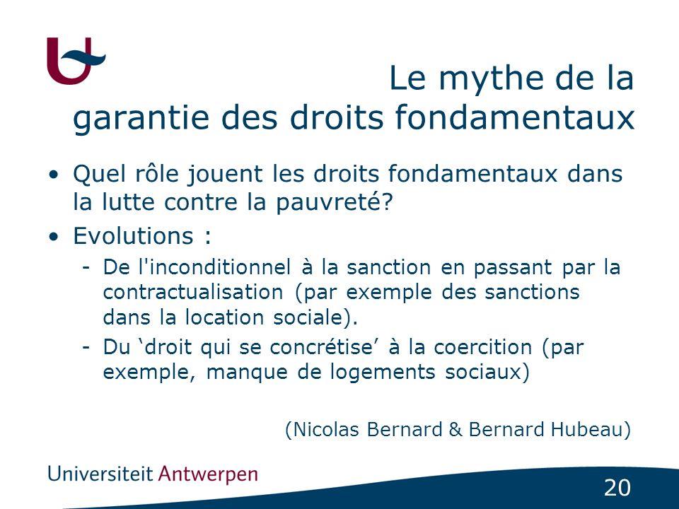 20 Le mythe de la garantie des droits fondamentaux Quel rôle jouent les droits fondamentaux dans la lutte contre la pauvreté? Evolutions : -De l'incon