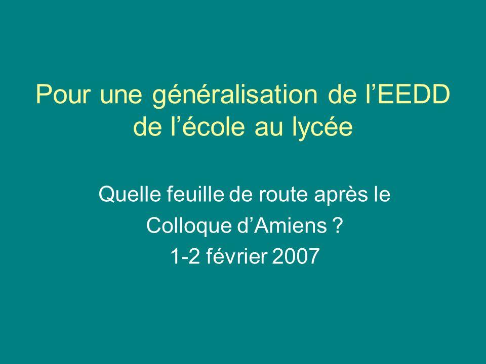 Pour une généralisation de lEEDD de lécole au lycée Quelle feuille de route après le Colloque dAmiens .