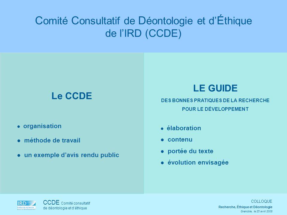 Le CCDE organisation méthode de travail un exemple davis rendu public CCDE Comité consultatif de déontologie et déthique COLLOQUE Recherche, Éthique e