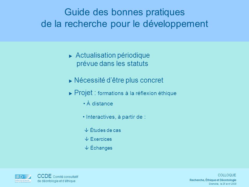 CCDE Comité consultatif de déontologie et déthique COLLOQUE Recherche, Éthique et Déontologie Grenoble, le 25 avril 2008 Actualisation périodique prév