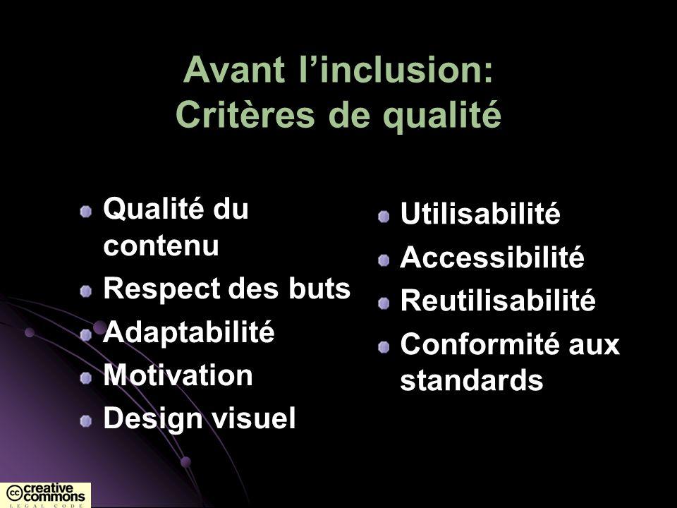 Avant linclusion: Critères de qualité Qualité du contenu Respect des buts Adaptabilité Motivation Design visuel Utilisabilité Accessibilité Reutilisab