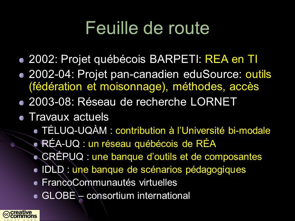 Feuille de route 2002: Projet québécois BARPETI: REA en TI 2002-04: Projet pan-canadien eduSource: outils (fédération et moisonnage), méthodes, accès