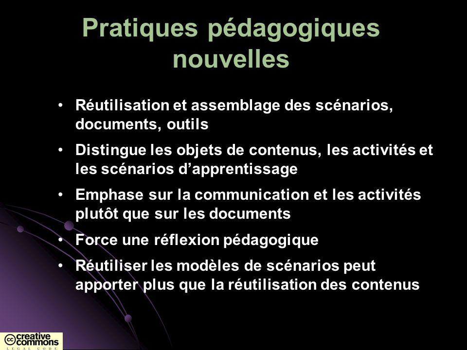 Pratiques pédagogiques nouvelles Réutilisation et assemblage des scénarios, documents, outils Distingue les objets de contenus, les activités et les s