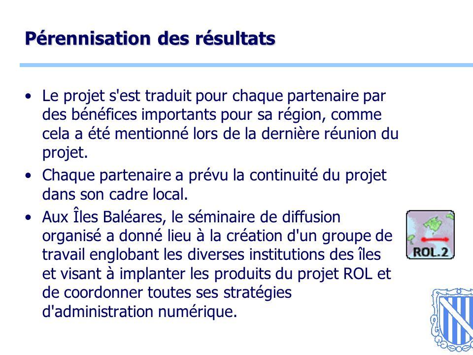 12 Pérennisation des résultats Le projet s est traduit pour chaque partenaire par des bénéfices importants pour sa région, comme cela a été mentionné lors de la dernière réunion du projet.