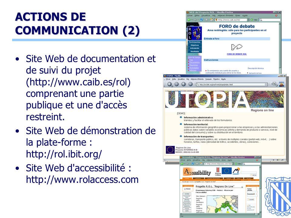 16 ACTIONS DE COMMUNICATION (2) Site Web de documentation et de suivi du projet (http://www.caib.es/rol) comprenant une partie publique et une d accès restreint.
