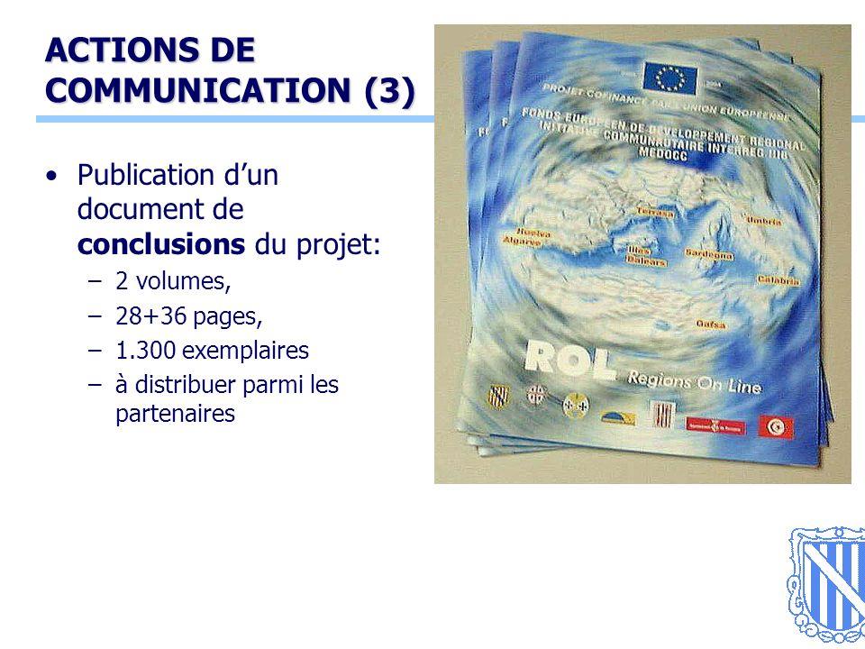17 ACTIONS DE COMMUNICATION (3) Publication dun document de conclusions du projet: –2 volumes, –28+36 pages, –1.300 exemplaires –à distribuer parmi les partenaires