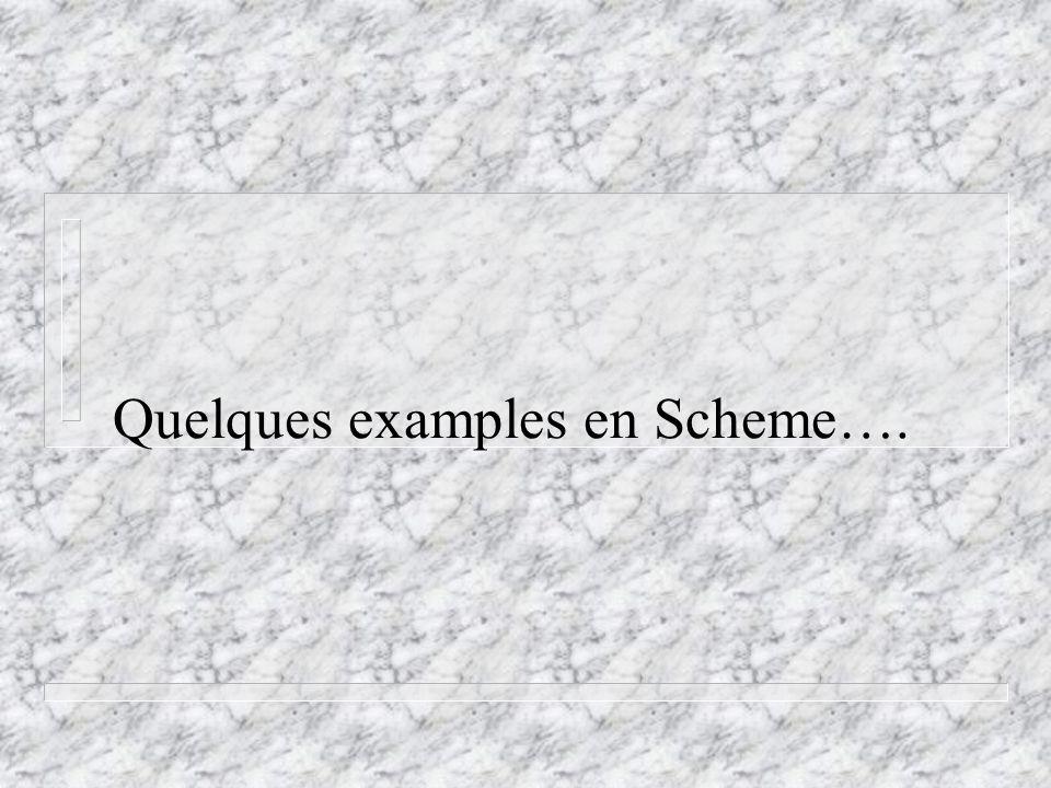 Quelques examples en Scheme….