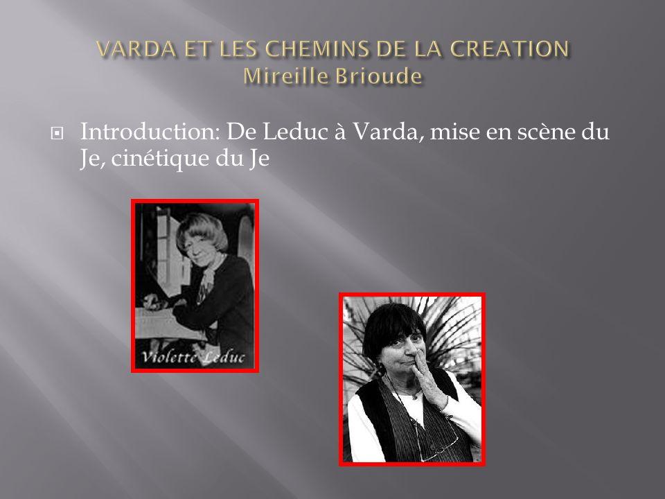 Introduction: De Leduc à Varda, mise en scène du Je, cinétique du Je