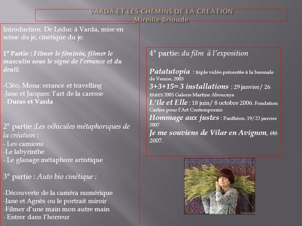 Introduction: De Leduc à Varda, mise en scène du je, cinétique du je.