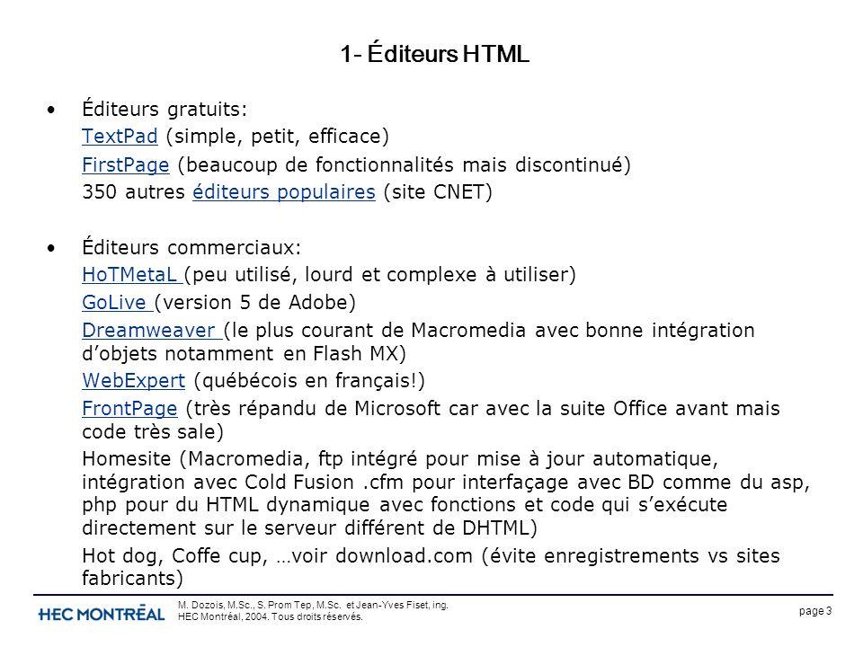 page 3 M. Dozois, M.Sc., S. Prom Tep, M.Sc. et Jean-Yves Fiset, ing. HEC Montréal, 2004. Tous droits réservés. 1- Éditeurs HTML Éditeurs gratuits: Tex