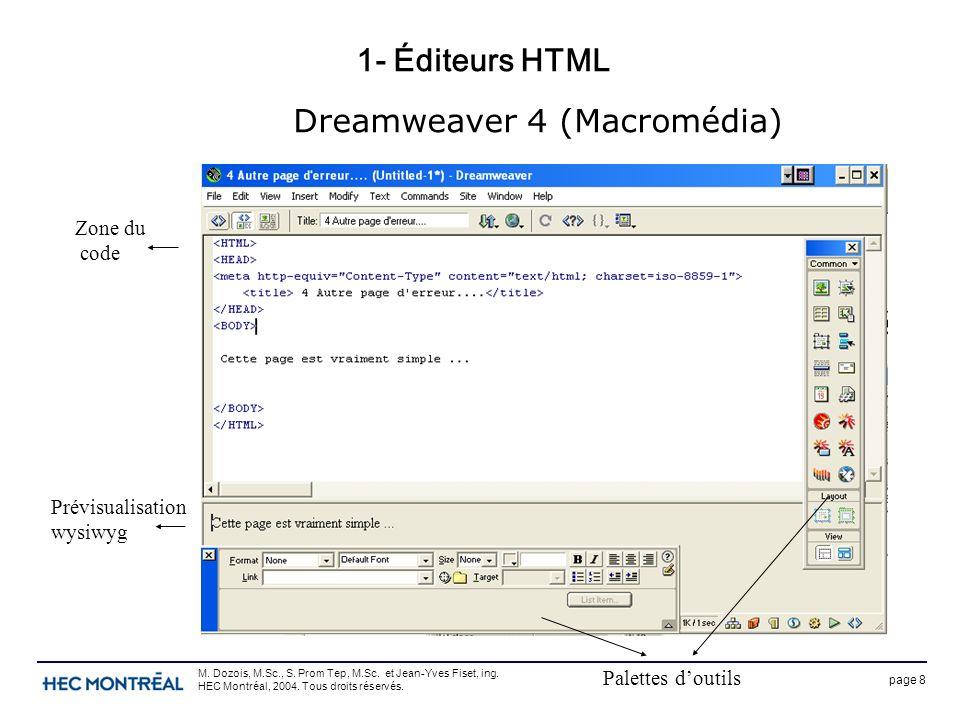 page 8 M. Dozois, M.Sc., S. Prom Tep, M.Sc. et Jean-Yves Fiset, ing. HEC Montréal, 2004. Tous droits réservés. 1- Éditeurs HTML Dreamweaver 4 (Macromé
