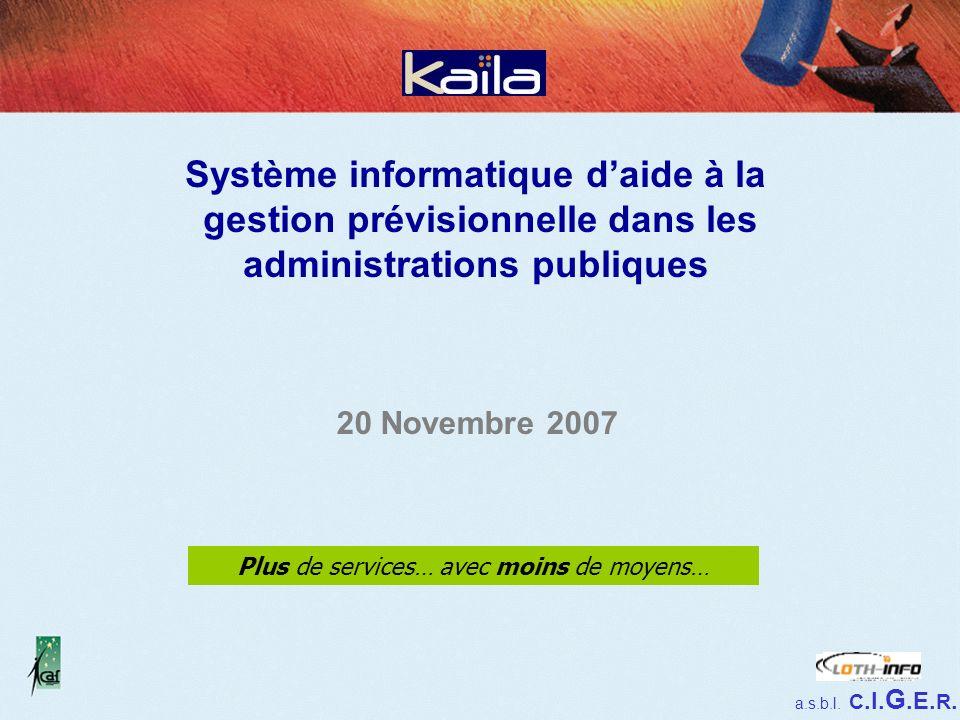 Système informatique daide à la gestion prévisionnelle dans les administrations publiques Plus de services… avec moins de moyens… 20 Novembre 2007