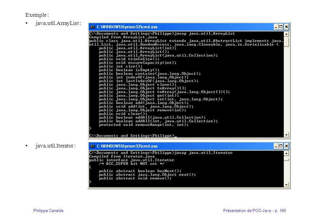 Présentation de POO-Java - p. 166Philippe Canalda Exemple : java.util.ArrayList : java.util.Iterator :