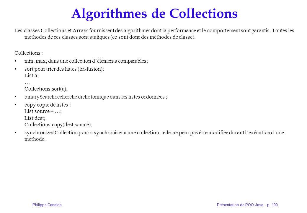 Présentation de POO-Java - p. 190Philippe Canalda Algorithmes de Collections Les classes Collections et Arrays fournissent des algorithmes dont la per
