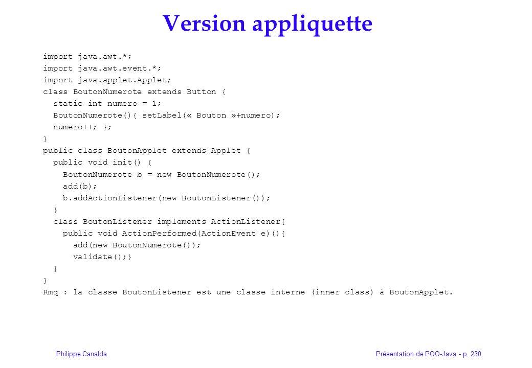 Présentation de POO-Java - p. 230Philippe Canalda Version appliquette import java.awt.*; import java.awt.event.*; import java.applet.Applet; class Bou
