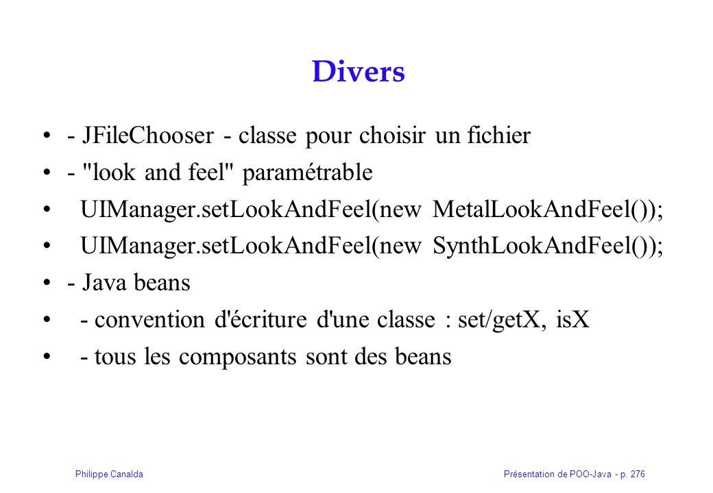 Présentation de POO-Java - p. 276Philippe Canalda Divers - JFileChooser - classe pour choisir un fichier -