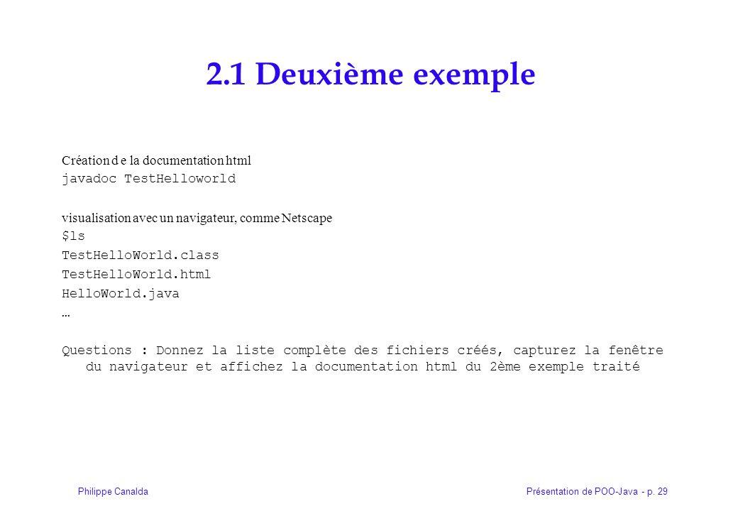 Présentation de POO-Java - p. 29Philippe Canalda 2.1 Deuxième exemple Création d e la documentation html javadoc TestHelloworld visualisation avec un