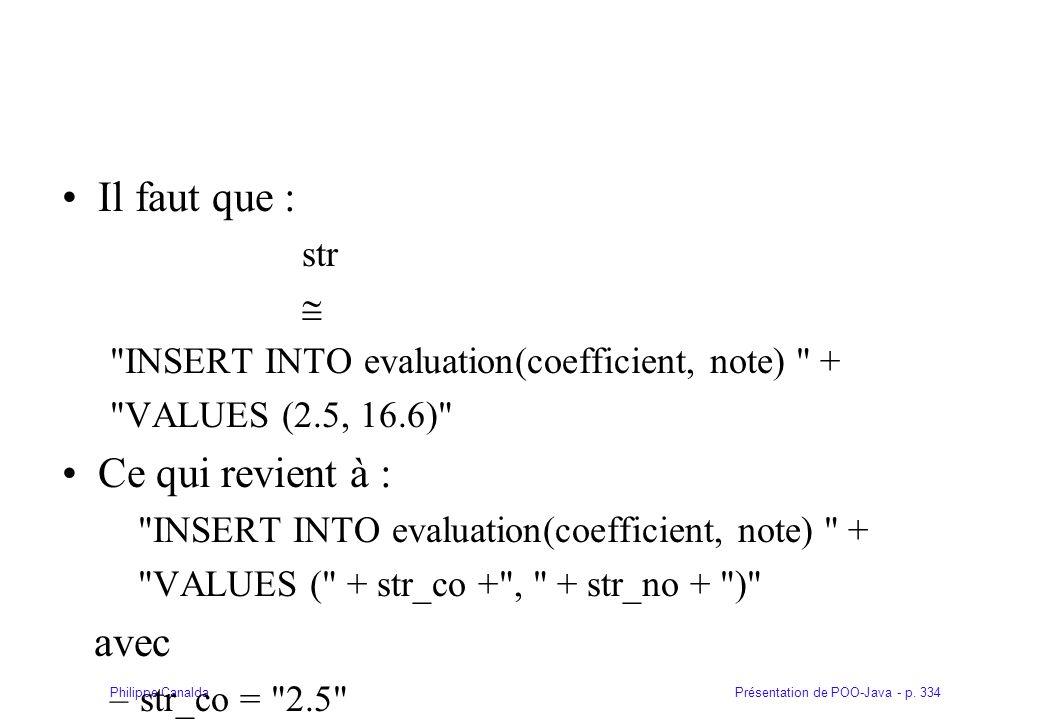 Présentation de POO-Java - p. 334Philippe Canalda Il faut que : str