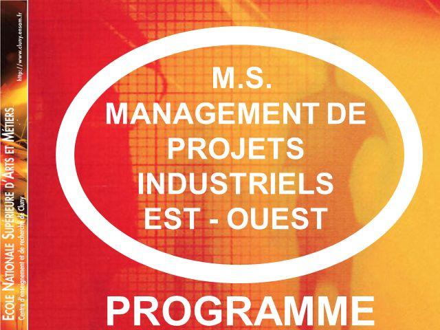 M.S. MANAGEMENT DE PROJETS INDUSTRIELS EST - OUEST PROGRAMME