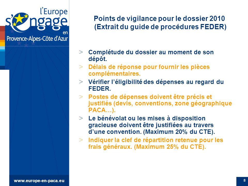www.europe-en-paca.eu 8 > Complétude du dossier au moment de son dépôt.