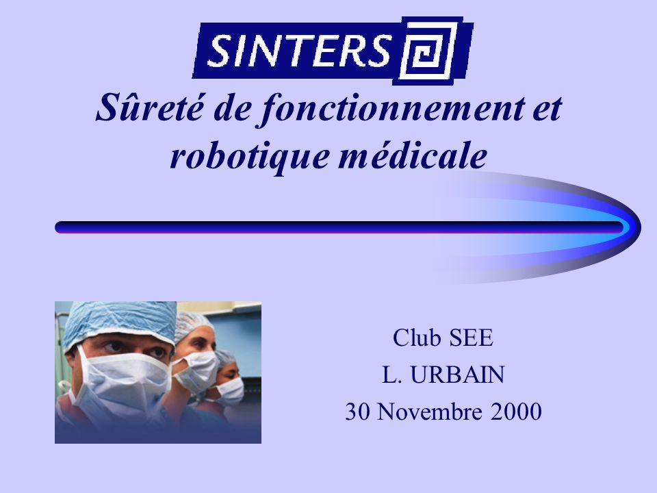 20/10/00Sûreté de fonctionnement et robotique médicale / Club SEE31 Synthèse Robotique Télé-opérée Robotique de ré-éducation fonctionnelle Outils d analyse basés sur des méta-modèles