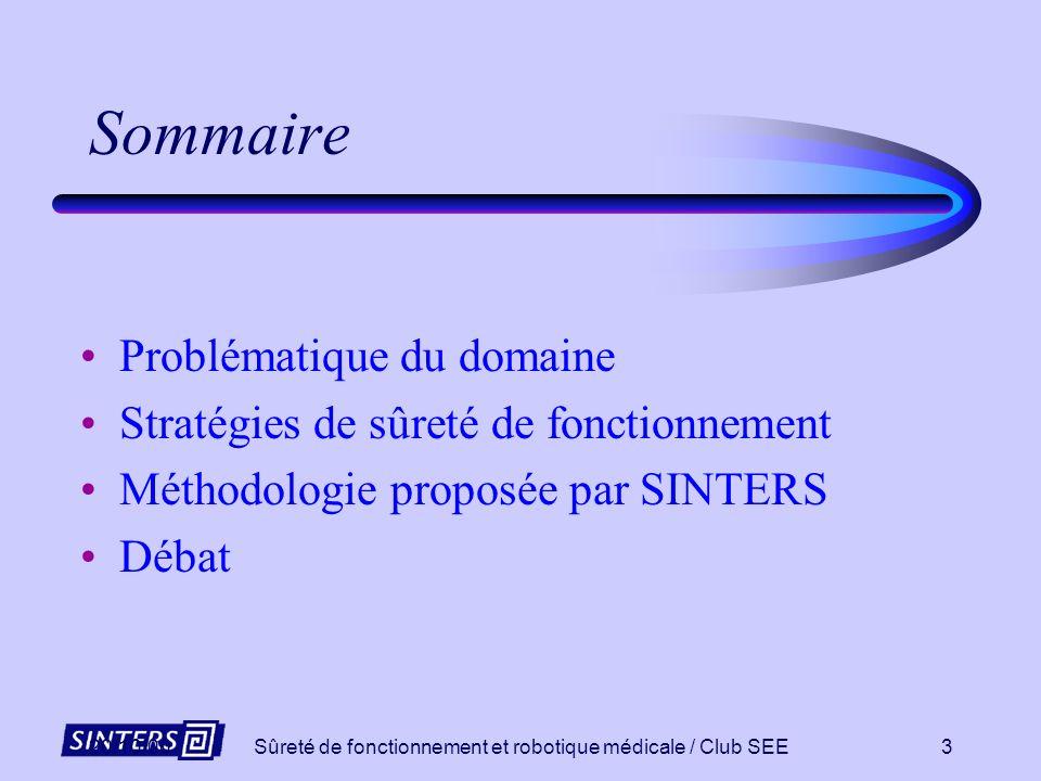 20/10/00Sûreté de fonctionnement et robotique médicale / Club SEE23 Schéma de principe de l ensemble sécurité ProblématiqueStratégieMéthodologie