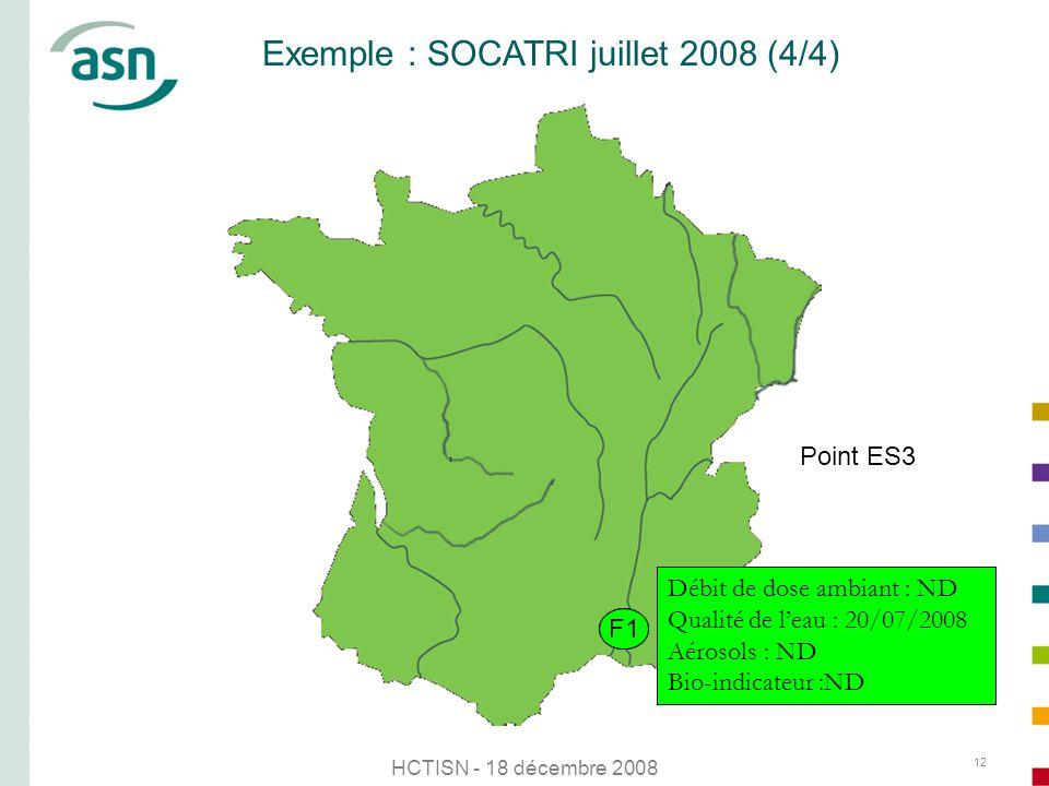 HCTISN - 18 décembre 2008 12 Exemple : SOCATRI juillet 2008 (4/4) S1 Point ES3 M2N3 Débit de dose ambiant : ND Qualité de leau : 20/07/2008 Aérosols :