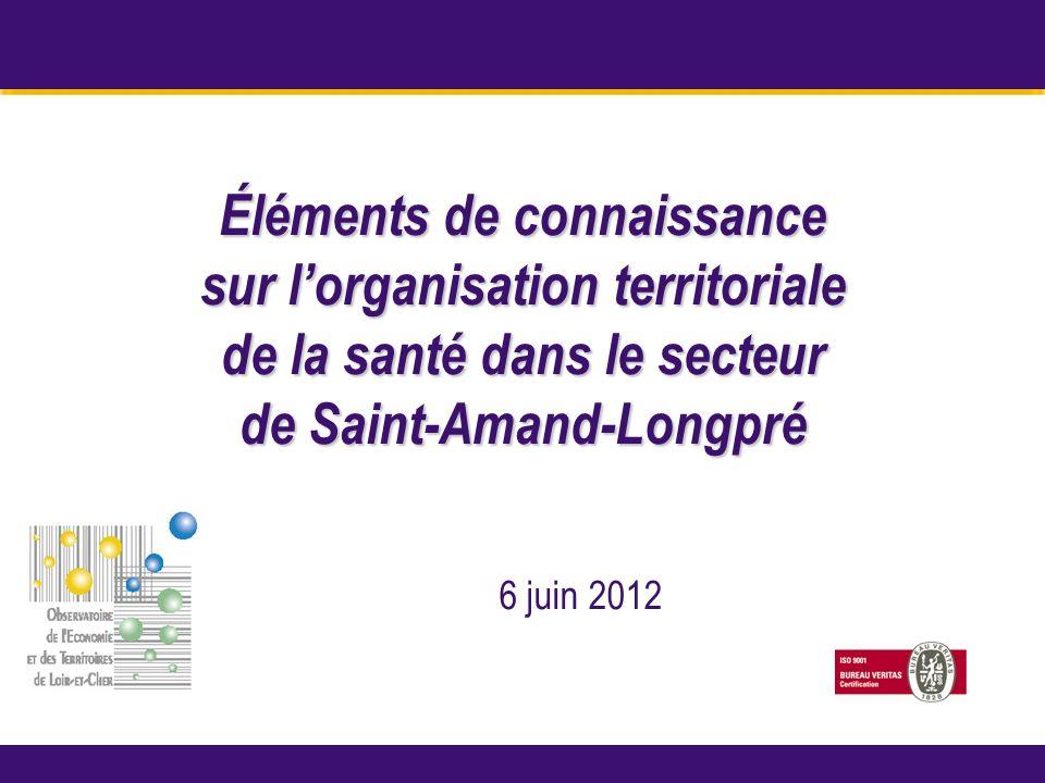 Octobre 2005 Éléments de connaissance sur lorganisation territoriale de la santé dans le secteur de Saint-Amand-Longpré 6 juin 2012
