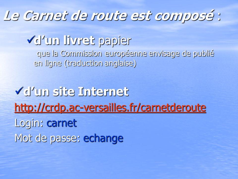 Le Carnet de route est composé : dun livret papier que la Commission européenne envisage de publié en ligne (traduction anglaise) dun livret papier qu