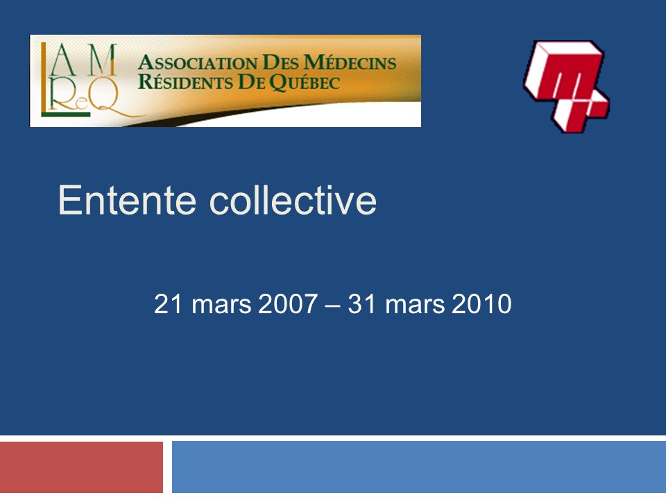 Entente collective 21 mars 2007 – 31 mars 2010