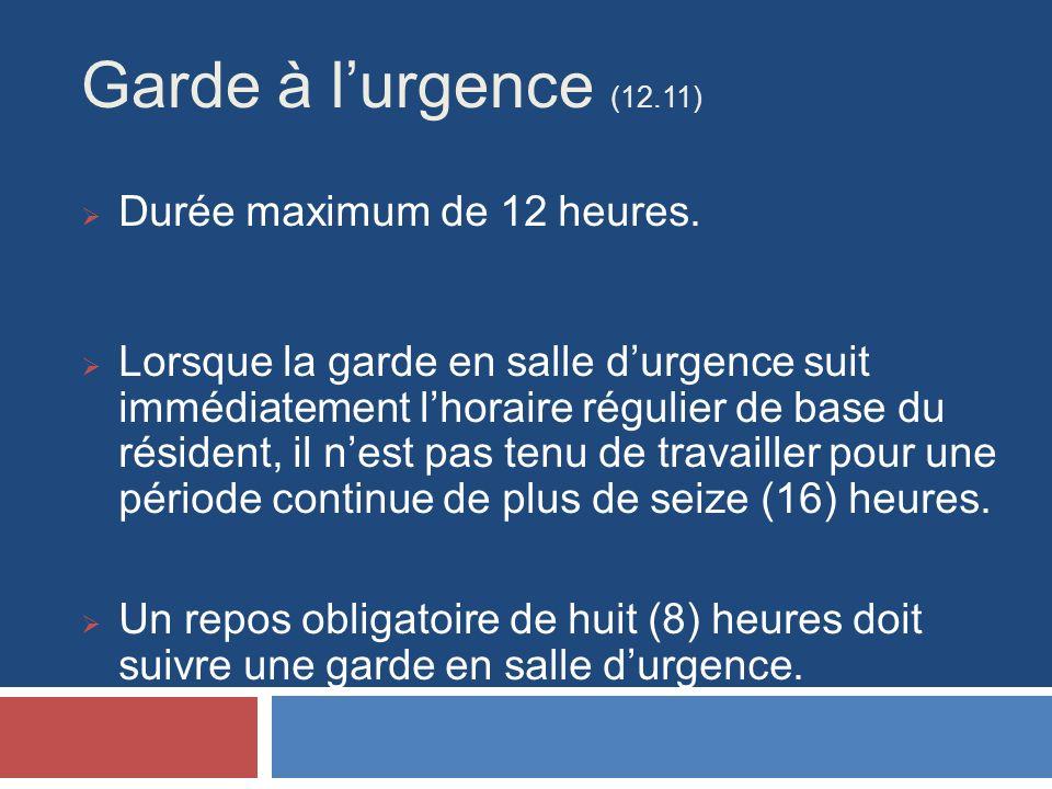Garde à lurgence (12.11) Durée maximum de 12 heures.