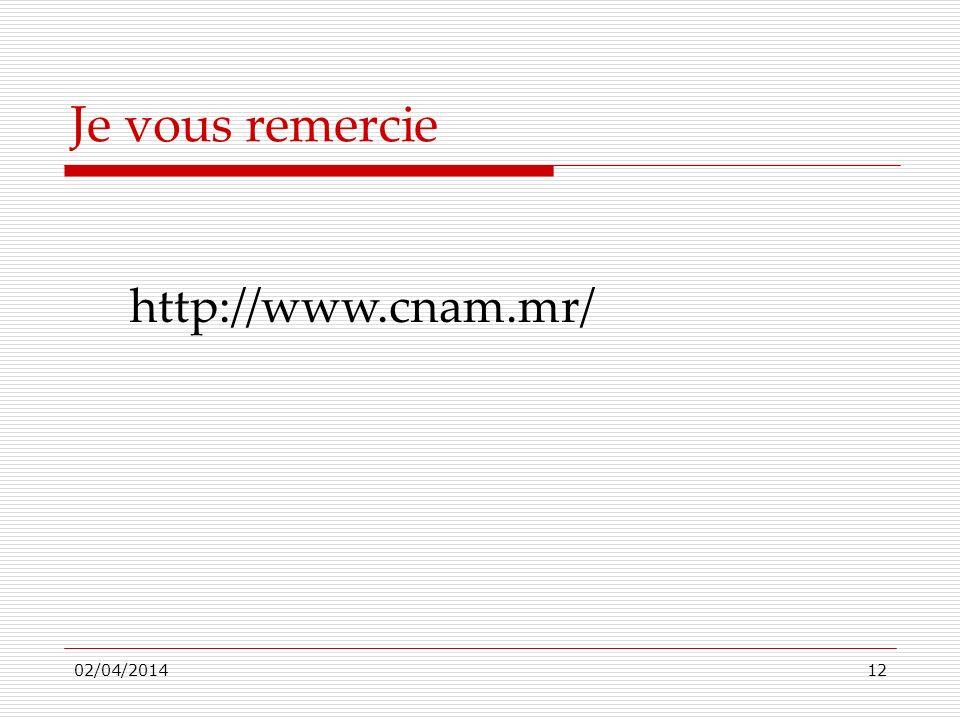 02/04/201412 Je vous remercie http://www.cnam.mr/