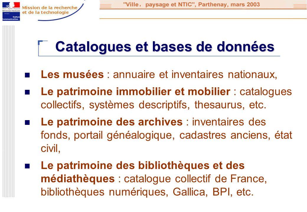 Catalogues et bases de données Les musées : annuaire et inventaires nationaux, Le patrimoine immobilier et mobilier : catalogues collectifs, systèmes