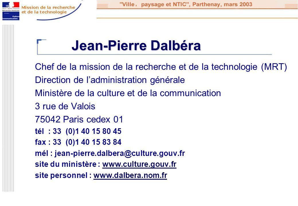 Chef de la mission de la recherche et de la technologie (MRT) Direction de ladministration générale Ministère de la culture et de la communication 3 r