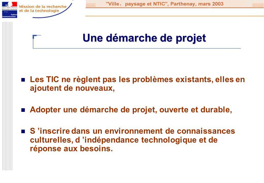 Une démarche de projet Les TIC ne règlent pas les problèmes existants, elles en ajoutent de nouveaux, Adopter une démarche de projet, ouverte et durab