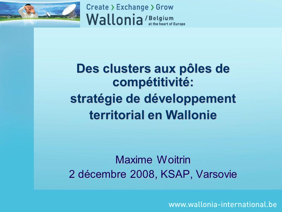 Des clusters aux pôles de compétitivité: stratégie de développement territorial en Wallonie Maxime Woitrin 2 décembre 2008, KSAP, Varsovie
