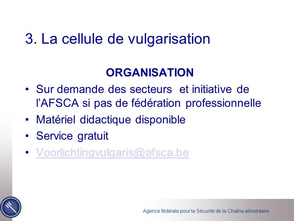 Agence fédérale pour la Sécurité de la Chaîne alimentaire 3.