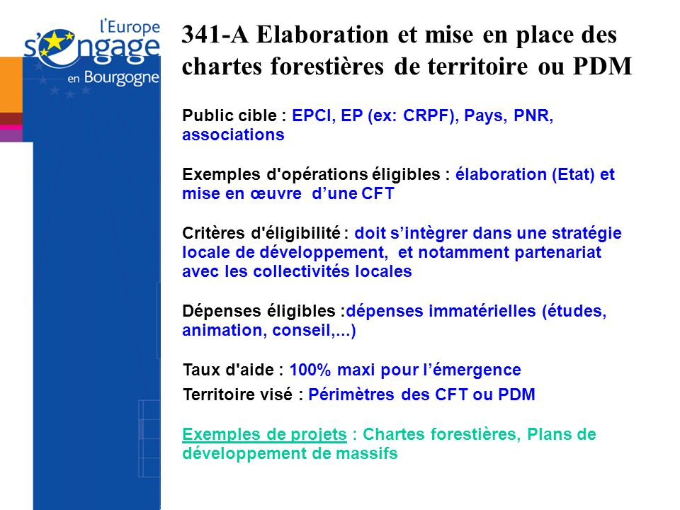 341-A Elaboration et mise en place des chartes forestières de territoire ou PDM Public cible : EPCI, EP (ex: CRPF), Pays, PNR, associations Exemples d