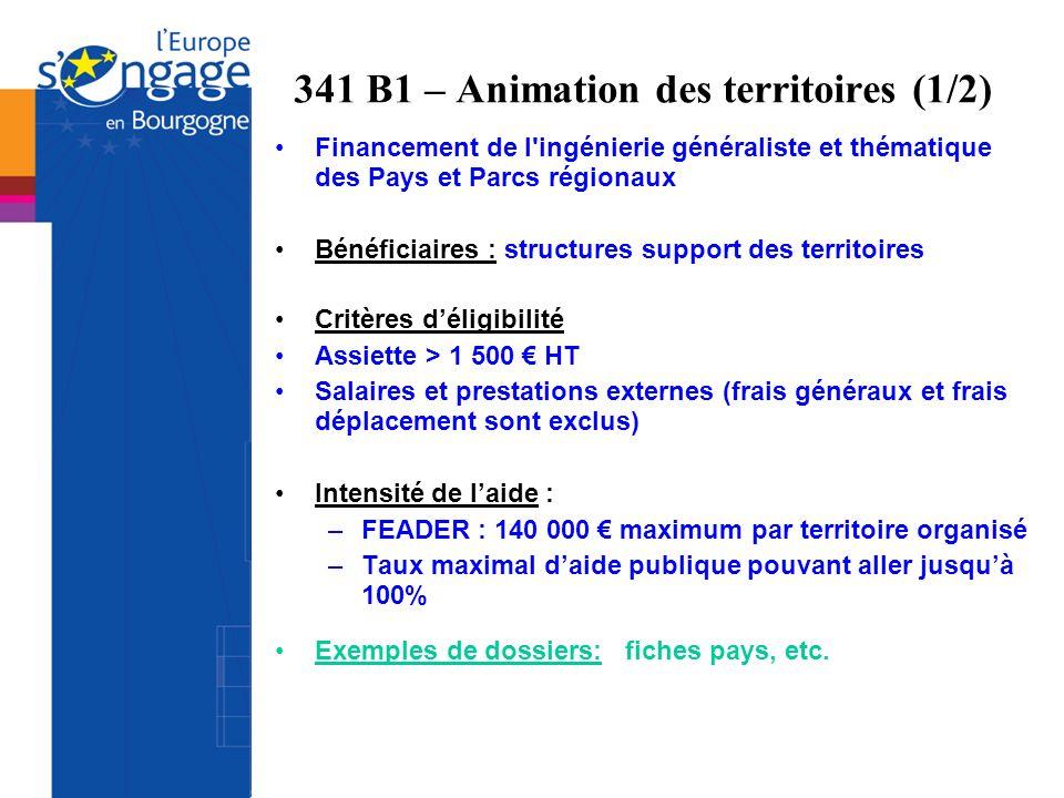 341 B1 – Animation des territoires (1/2) Financement de l'ingénierie généraliste et thématique des Pays et Parcs régionaux Bénéficiaires : structures