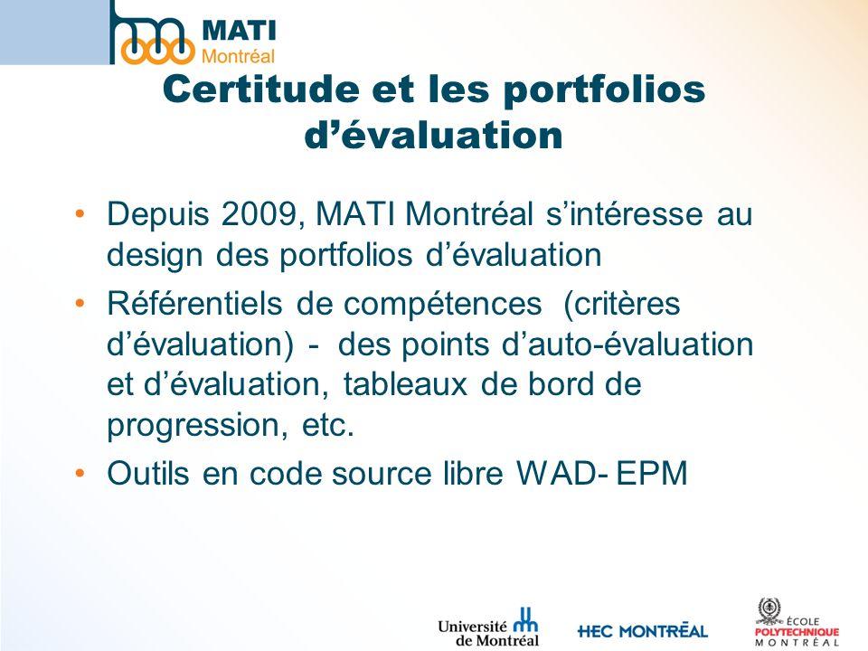 Certitude et les portfolios dévaluation Depuis 2009, MATI Montréal sintéresse au design des portfolios dévaluation Référentiels de compétences (critèr
