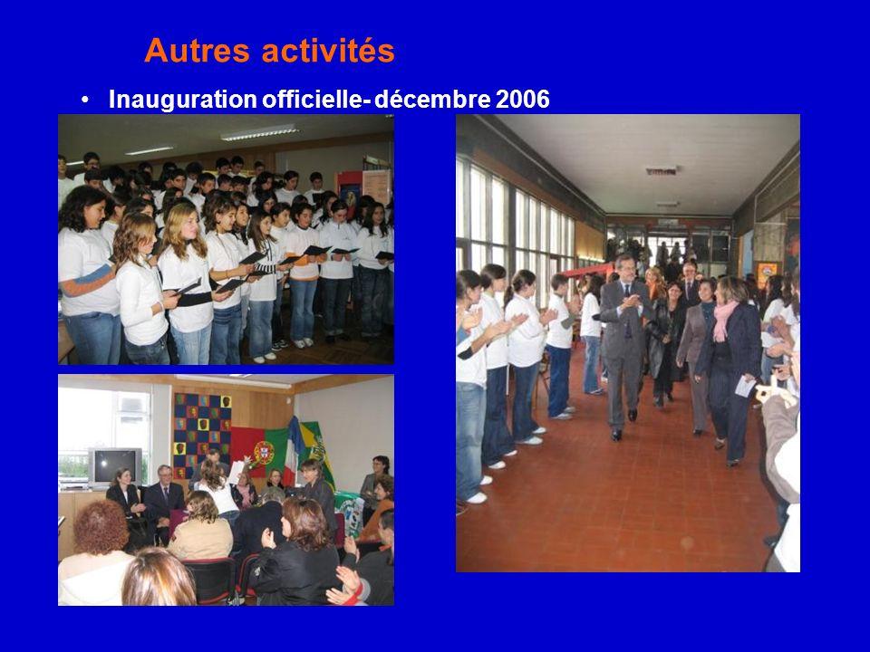 Inauguration officielle- décembre 2006 Autres activités