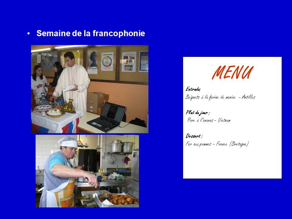 Semaine de la francophonie MENU Entrada: Beignets à la farine de manioc - Antilles Plat du jour : Porc à lananas - Vietnam Dessert : Far aux pommes - France (Bretagne)