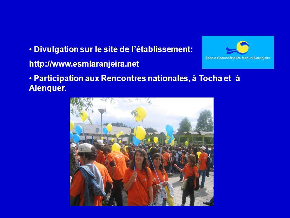 Divulgation sur le site de létablissement: http://www.esmlaranjeira.net Participation aux Rencontres nationales, à Tocha et à Alenquer.