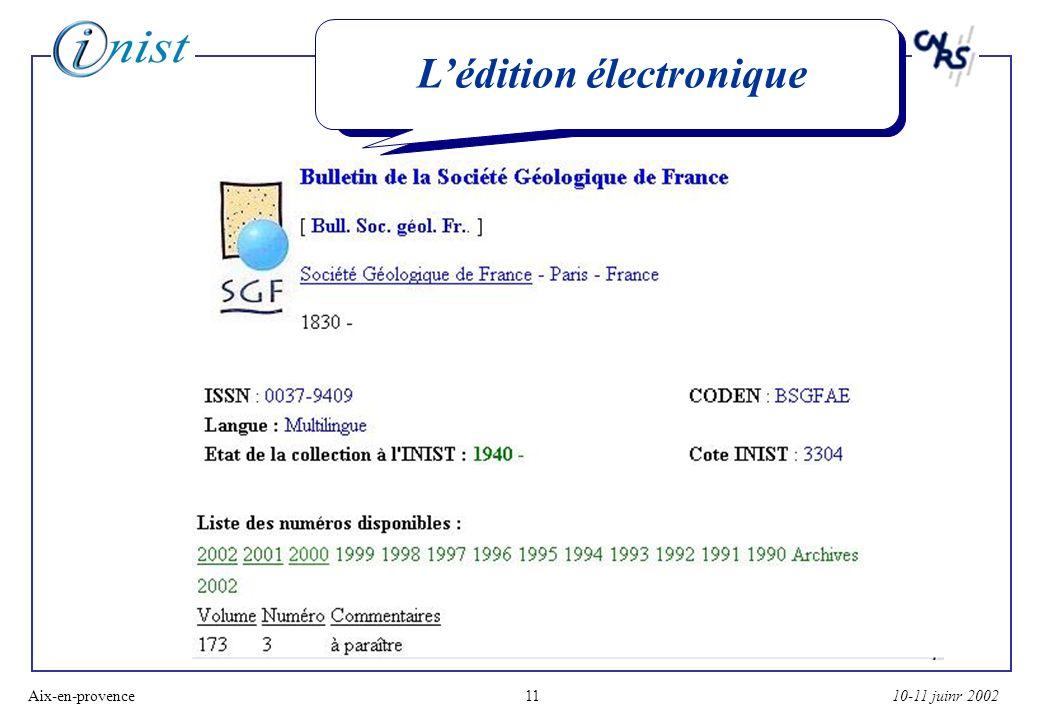 10-11 juinr 2002Aix-en-provence11 Lédition électronique