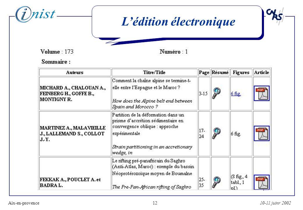 10-11 juinr 2002Aix-en-provence12 Lédition électronique