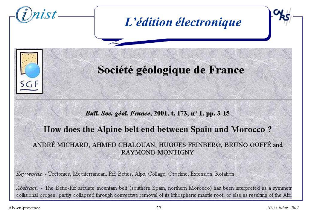 10-11 juinr 2002Aix-en-provence13 Lédition électronique