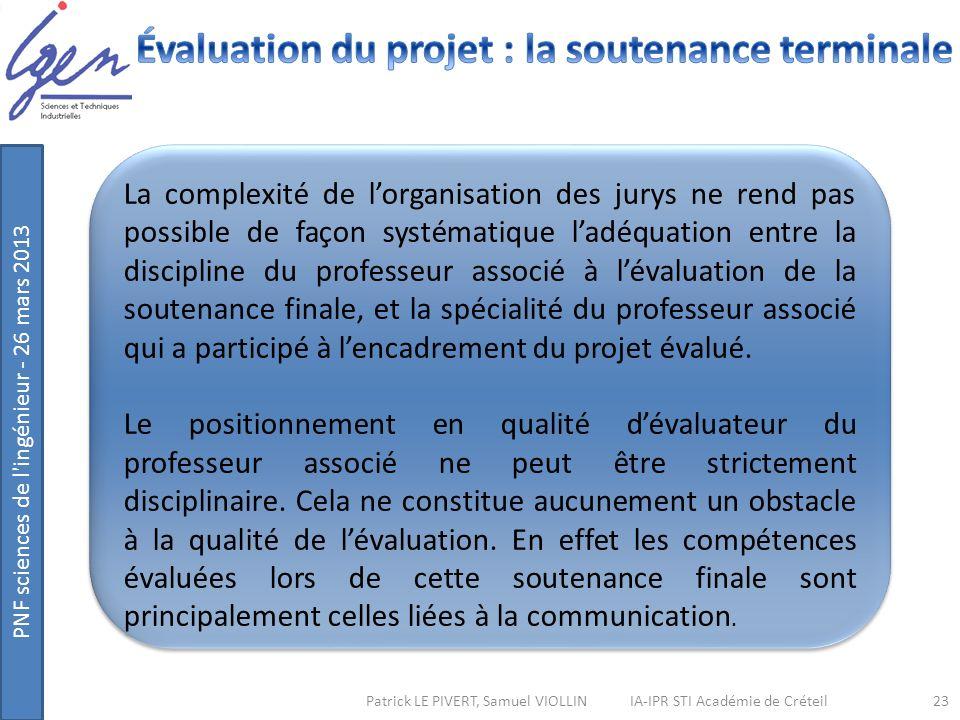 PNF sciences de l'ingénieur - 26 mars 2013 Patrick LE PIVERT, Samuel VIOLLIN IA-IPR STI Académie de Créteil23 La complexité de lorganisation des jurys